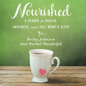 Nourished by Becky Johnson, Rachel Randolph, Cha...