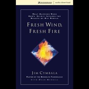 Fresh Wind, Fresh Fire by Jim Cymbala and Dick Fredricks...