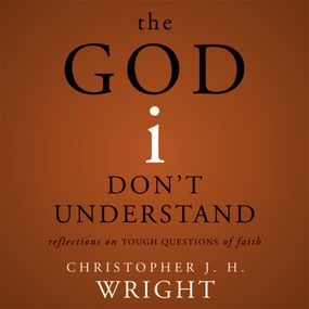 God I Don't Understand by Christopher J. H. Wright, John R. W...