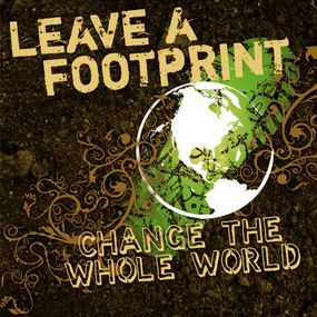 Leave a Footprint - Change The Whole World by Tim Baker and Bill Dewees...