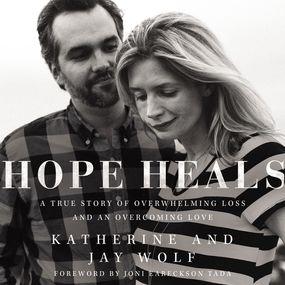Hope Heals by Joni Eareckson Tada, Katherine Wolf...