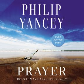 Prayer by Philip Yancey, Philip D Yancey and ...