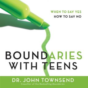 Boundaries with Teens by John Townsend and Jay Charles...