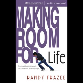 Making Room for Life by Randy Frazee...