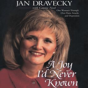 Joy I'd Never Known by Jan Dravecky and Connie Neal...