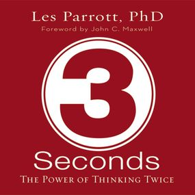 3 Seconds by John C. Maxwell, Les ParrottIII and...