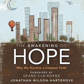 Awakening of Hope by Shane Claiborne, Jonathan Wilson-Ha...
