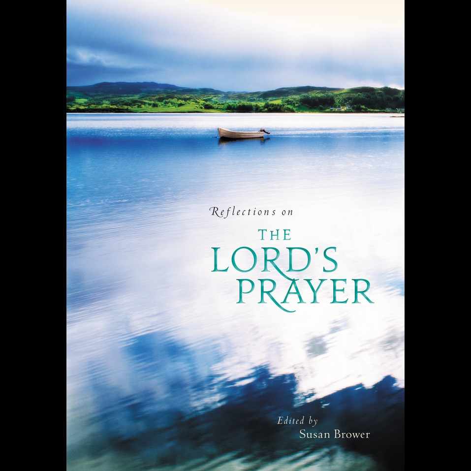 Reflections on the Lord's Prayer