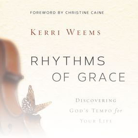 Rhythms of Grace by Kerri Weems and Charity Spencer...