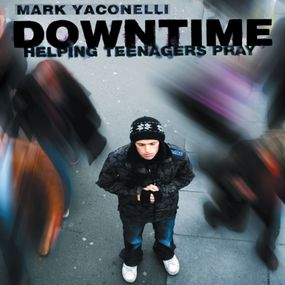 Downtime by Mark Yaconelli and Fred Stella...