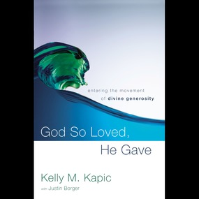 God So Loved, He Gave by Kelly M. Kapic, Justin L. Borger an...