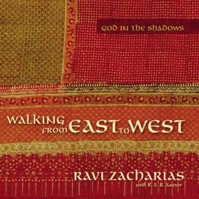 Walking from East to West by Ravi Zacharias, R. S. B. Sawyer and...