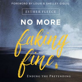 No More Faking Fine by Esther Fleece, Louie and Shelley Gi...
