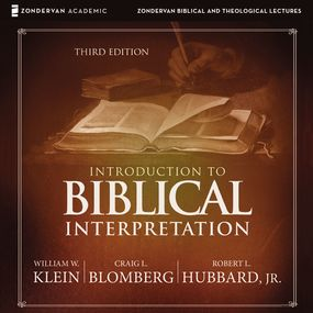 Introduction to Biblical Interpretation: Audio Lectures by Craig L. Blomberg, William W. Klein...