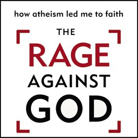 Rage Against God by Peter Hitchens...