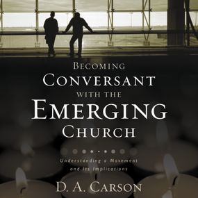 Becoming Conversant with the Emerging Church by D. A. Carson, Jonathan Petersen and...