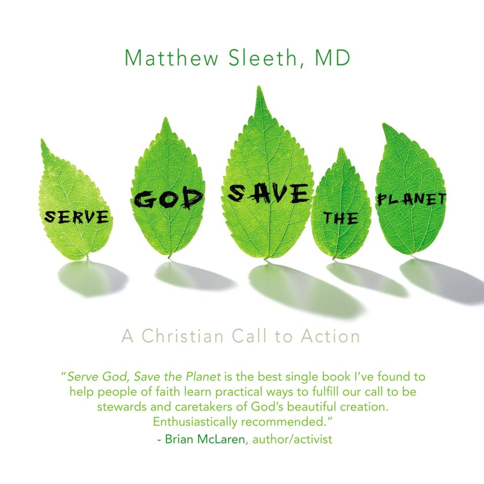 Serve God, Save the Planet