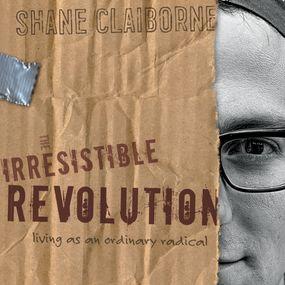 Irresistible Revolution by Shane Claiborne...