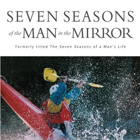 Seven Seasons of the Man in the Mirror by Patrick Morley and Maurice England...