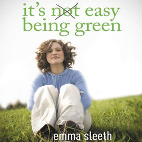 It's Easy Being Green by Emma Sleeth, Emily Durante and Emil...