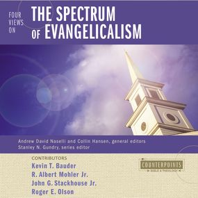 Four Views on the Spectrum of Evangelicalism by Collin Hansen, Roger E. Olson, Andr...