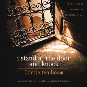 I Stand at the Door and Knock by Corrie ten Boom and Susie Sandager...