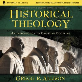 Historical Theology: Audio Lectures by Gregg Allison...