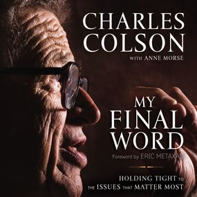 My Final Word by Eric Metaxas, Charles W. Colson, An...