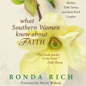 What Southern Women Know about Faith by Ronda Rich and Stevie Waltrip...