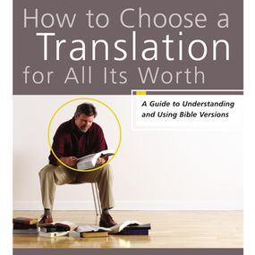 How to Choose a Translation for All Its Worth by Gordon D. Fee, Mark L. Strauss and ...