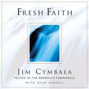 Fresh Faith by Jim Cymbala, Dean Merrill and Dick ...