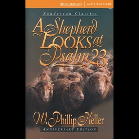 Shepherd Looks at Psalm 23 by Phillip Keller, W. Phillip Keller a...