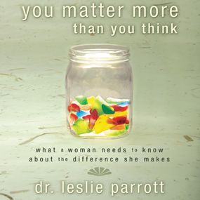 You Matter More Than You Think by Leslie Parrott...