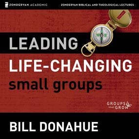 Leading Life-Changing Small Groups: Audio Lectures