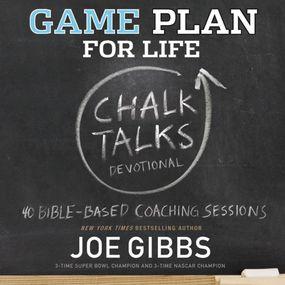 Game Plan for Life CHALK TALKS by Joe Gibbs and Maurice England...