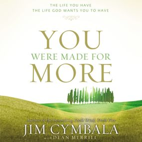 You Were Made for More by Jim Cymbala and Dean Merrill...