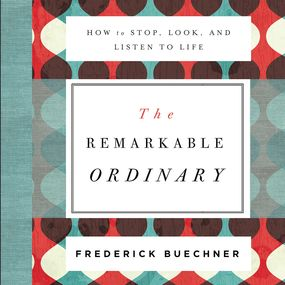 Remarkable Ordinary by Frederick Buechner and Henry Arnold...