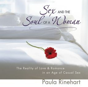 Sex and the Soul of a Woman by Paula Rinehart and Connie Wetzell...