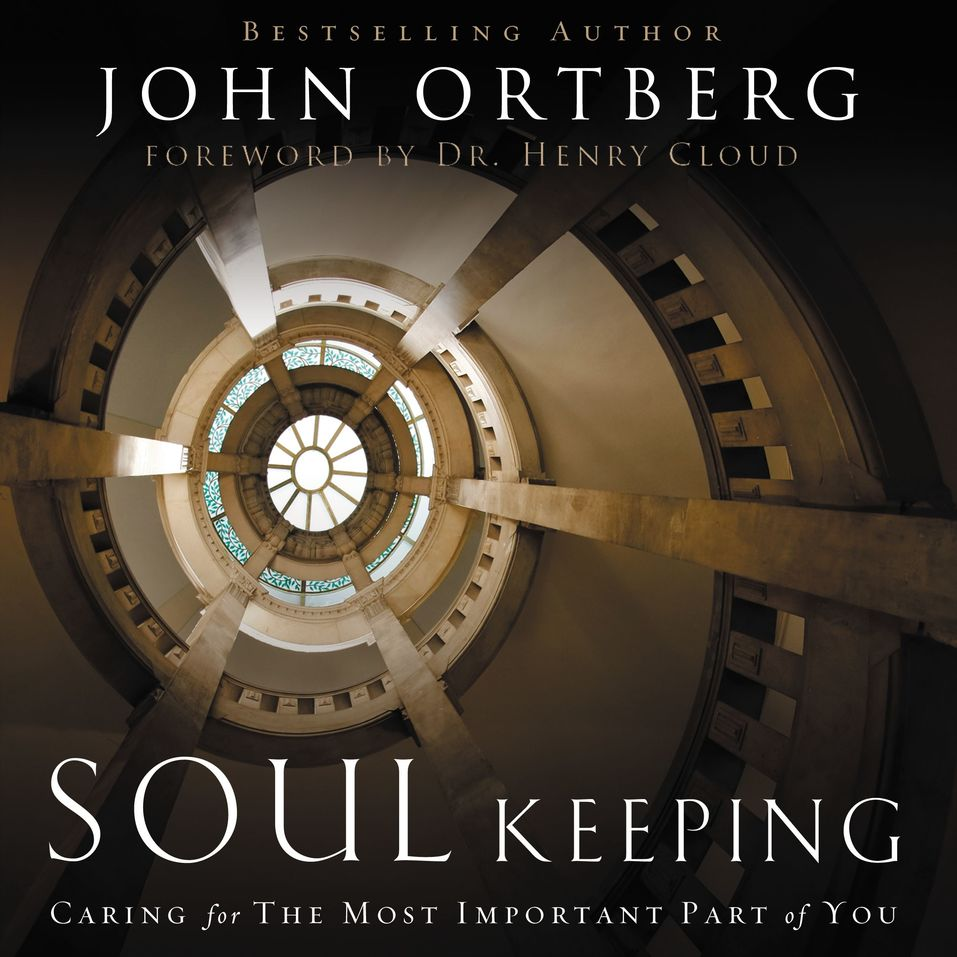 Soul Keeping by John Ortberg and Tommy Cresswell...