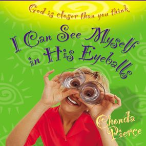 I Can See Myself in His Eyeballs by Chonda Pierce...