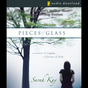 Pieces of Glass by Connie Wetzell and Sarah Kay...