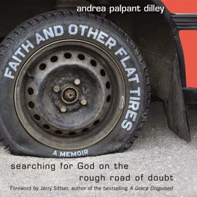 Faith and Other Flat Tires by Andrea Palpant Dilley and author of...