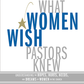 What Women Wish Pastors Knew by Eugene Peterson, Denise George and ...