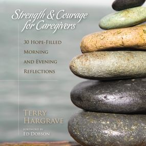 Strength and Courage for Caregivers by Ed Dobson, Terry Hargrave and S Rog...