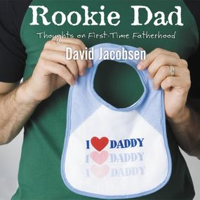 Rookie Dad by David Jacobsen and Jared Black...