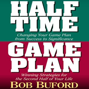 Halftime and Game Plan by Bob Buford, Bob P. Buford and Dick ...