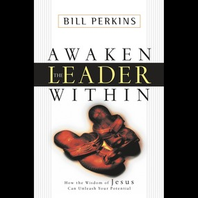 Awaken the Leader Within by William Perkins and Tom Parks...