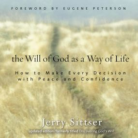 Will of God as a Way of Life by Jerry L. Sittser and Don Reed...