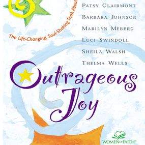 Outrageous Joy by Patsy Clairmont, Luci Swindoll, Mar...