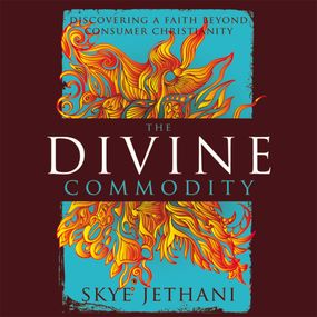 Divine Commodity by Skye Jethani and Tom Casaletto...